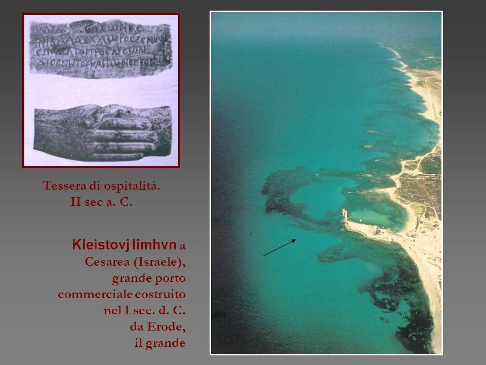 Kleistovj limhvn a Cesarea (Israele), grande porto commerciale costruito nel I sec. d. C. da Erode, il grande Tessera di ospitalità. II sec a. C.