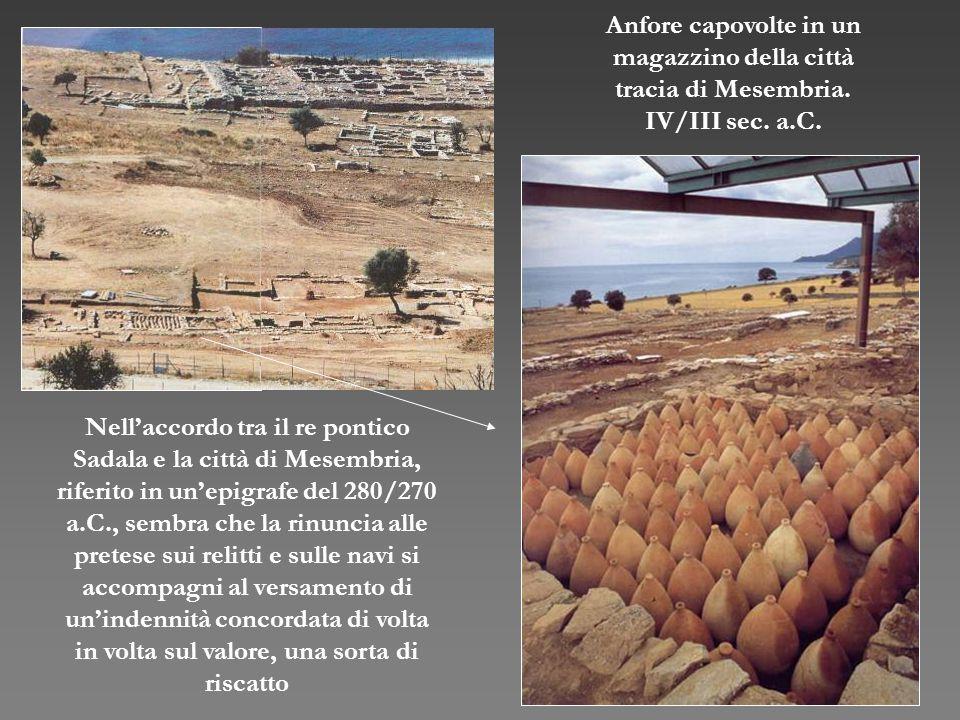 Nell'accordo tra il re pontico Sadala e la città di Mesembria, riferito in un'epigrafe del 280/270 a.C., sembra che la rinuncia alle pretese sui relit