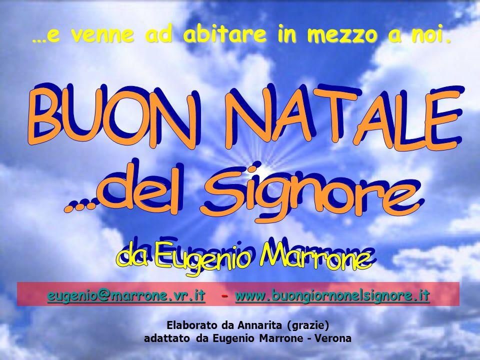 Elaborato da Annarita (grazie) adattato da Eugenio Marrone - Verona …e venne ad abitare in mezzo a noi.