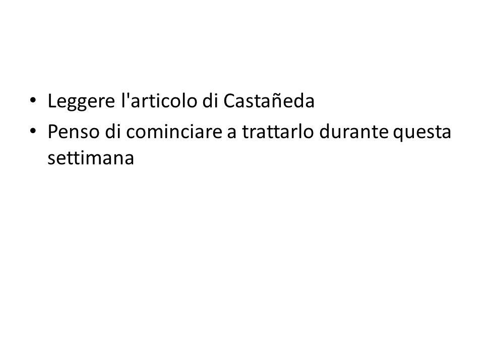 Leggere l articolo di Castañeda Penso di cominciare a trattarlo durante questa settimana
