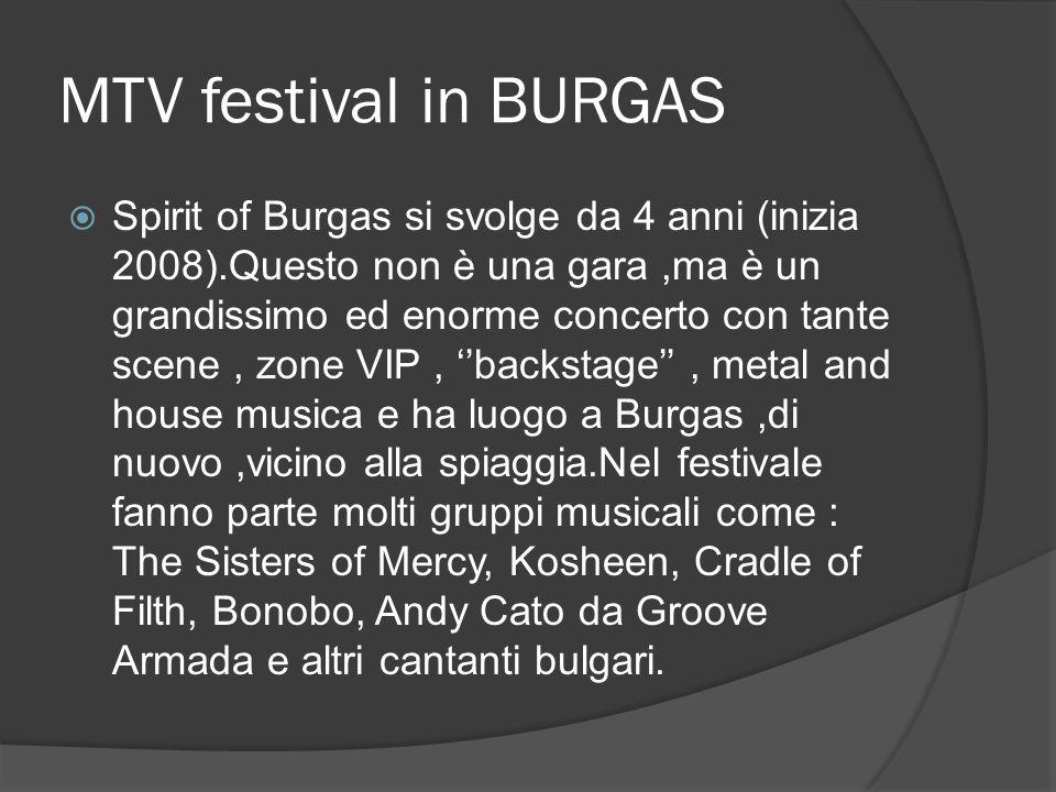  Quest'evento è una manifestazione nazionale che ha luogo ogni anno a Burgas.La prima edizione si e svolta nel 1973 in ''Teatro estate'' nel Giardino di mare.