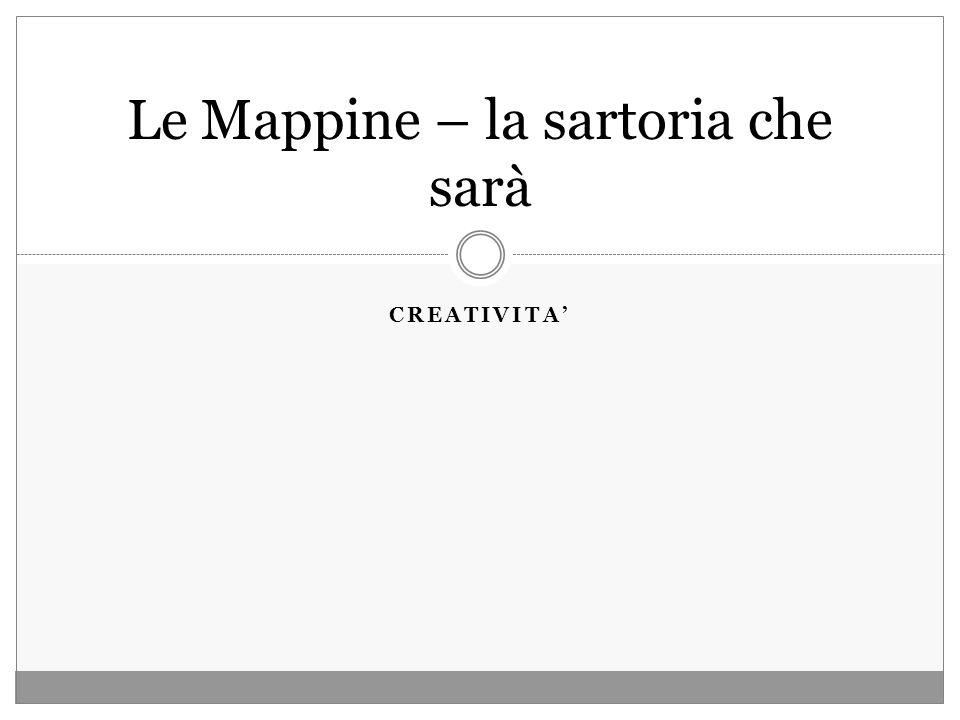 CREATIVITA' Le Mappine – la sartoria che sarà