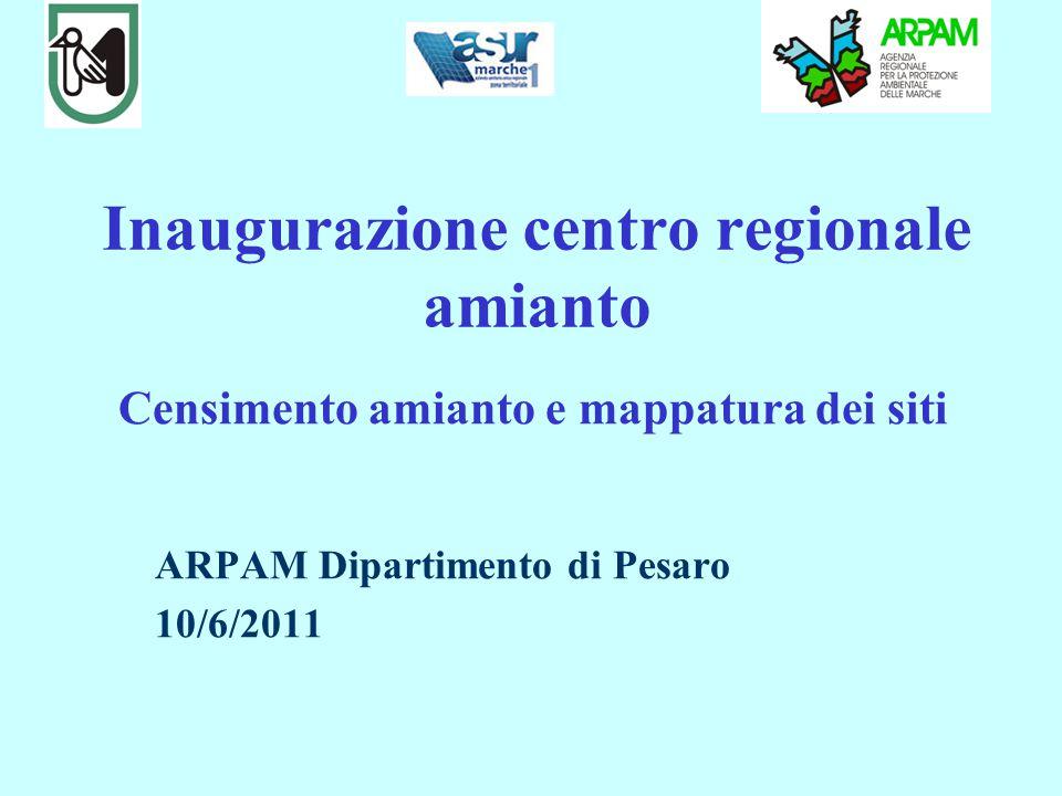 Inaugurazione centro regionale amianto Censimento amianto e mappatura dei siti ARPAM Dipartimento di Pesaro 10/6/2011