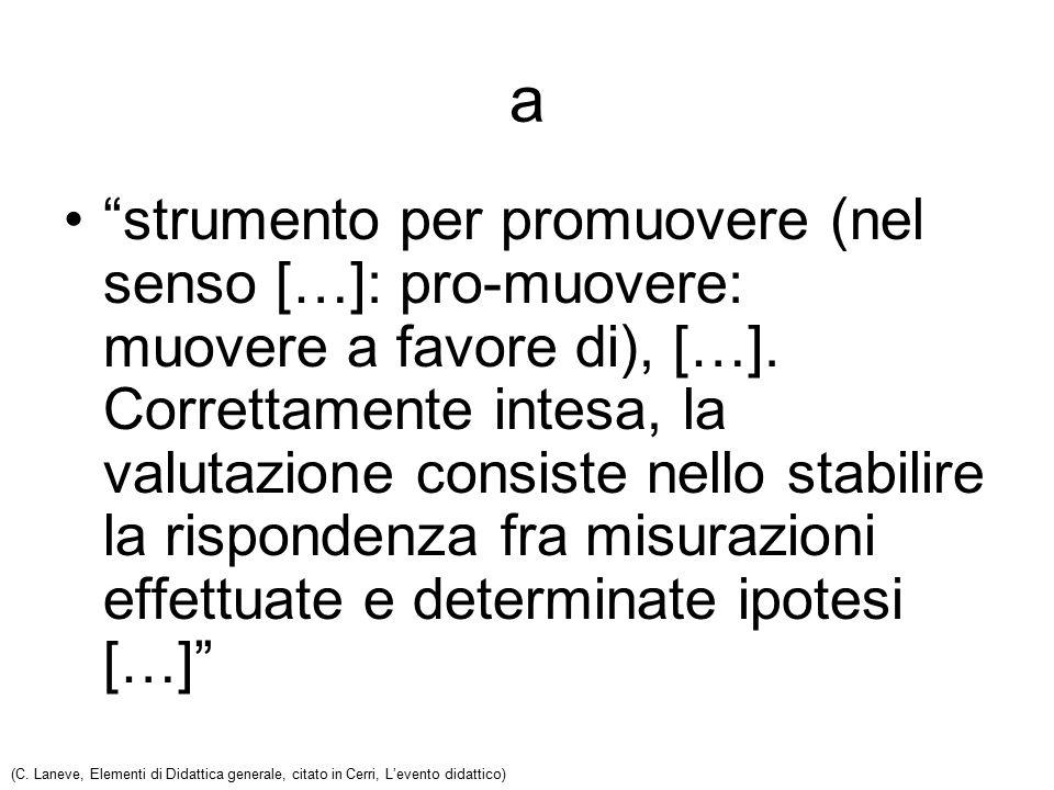 in Italia limitato uso di prove oggettive, comunque la 'valutazione tradizionale' è solitamente rivolta a verificare la trasmissione di conoscenze dal parte docente al discente, ma: –queste prove sono utili.