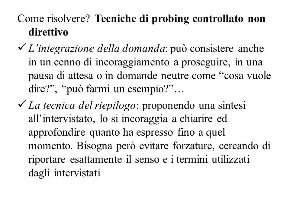 Come risolvere? Tecniche di probing controllato non direttivo L'integrazione della domanda: può consistere anche in un cenno di incoraggiamento a pros