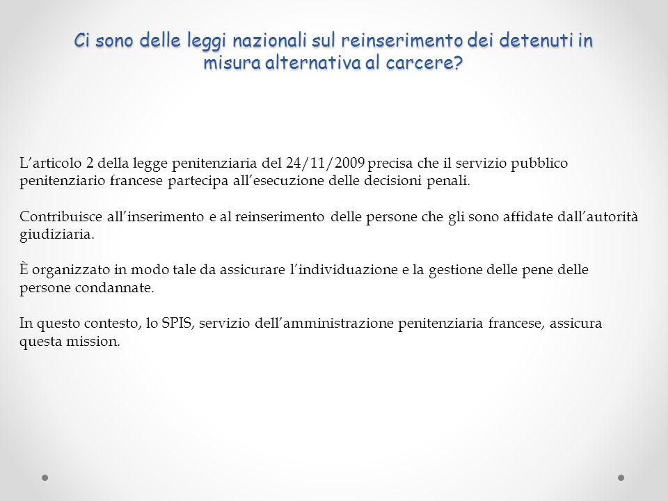 Ci sono delle leggi nazionali sul reinserimento dei detenuti in misura alternativa al carcere? L'articolo 2 della legge penitenziaria del 24/11/2009 p