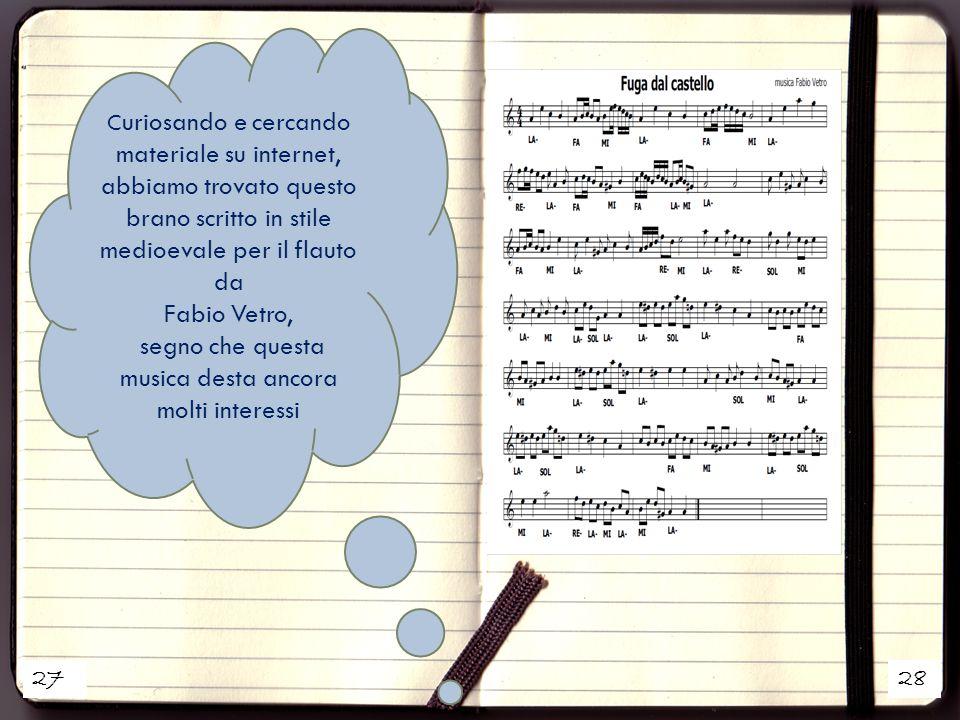 2728 C uriosando e cercando materiale su internet, abbiamo trovato questo brano scritto in stile medioevale per il flauto da Fabio Vetro, segno che qu