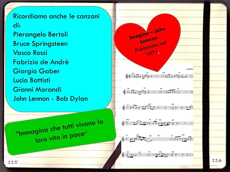 1 2 Ricordiamo anche le canzoni di: Pierangelo Bertoli Bruce Springsteen Vasco Rossi Fabrizio de Andrè Giorgio Gaber Lucio Battisti Gianni Morandi Joh