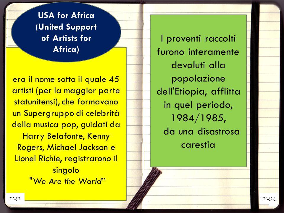 1 2 era il nome sotto il quale 45 artisti (per la maggior parte statunitensi), che formavano un Supergruppo di celebrità della musica pop, guidati da Harry Belafonte, Kenny Rogers, Michael Jackson e Lionel Richie, registrarono il singolo We Are the World'' USA for Africa (United Support of Artists for Africa) I proventi raccolti furono interamente devoluti alla popolazione dell Etiopia, afflitta in quel periodo, 1984/1985, da una disastrosa carestia 121122