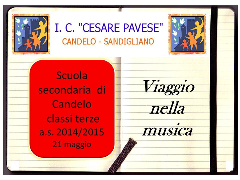 Scuola secondaria di Candelo classi terze a.s. 2014/2015 21 maggio Viaggio nella musica