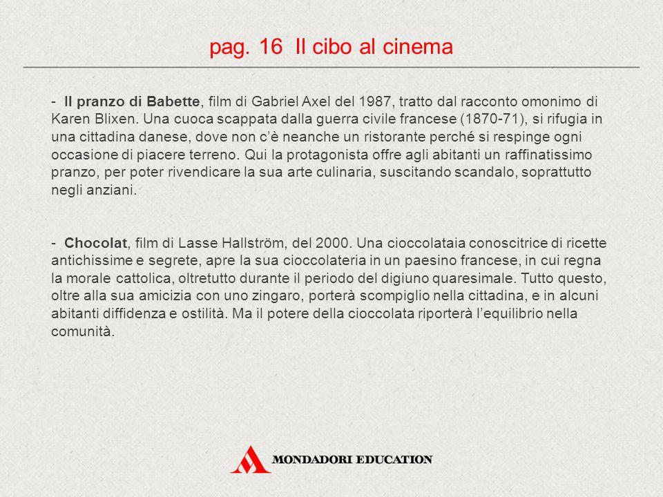 - Il pranzo di Babette, film di Gabriel Axel del 1987, tratto dal racconto omonimo di Karen Blixen. Una cuoca scappata dalla guerra civile francese (1