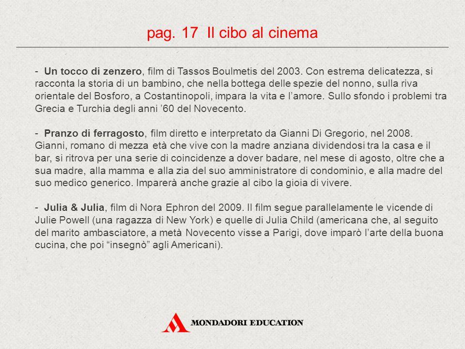 - Un tocco di zenzero, film di Tassos Boulmetis del 2003. Con estrema delicatezza, si racconta la storia di un bambino, che nella bottega delle spezie