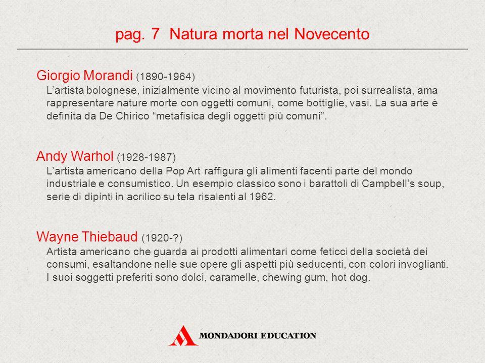 Giorgio Morandi (1890-1964) L'artista bolognese, inizialmente vicino al movimento futurista, poi surrealista, ama rappresentare nature morte con ogget