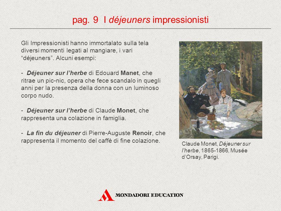 """Gli Impressionisti hanno immortalato sulla tela diversi momenti legati al mangiare, i vari """"déjeuners"""". Alcuni esempi: - Déjeuner sur l'herbe di Edoua"""