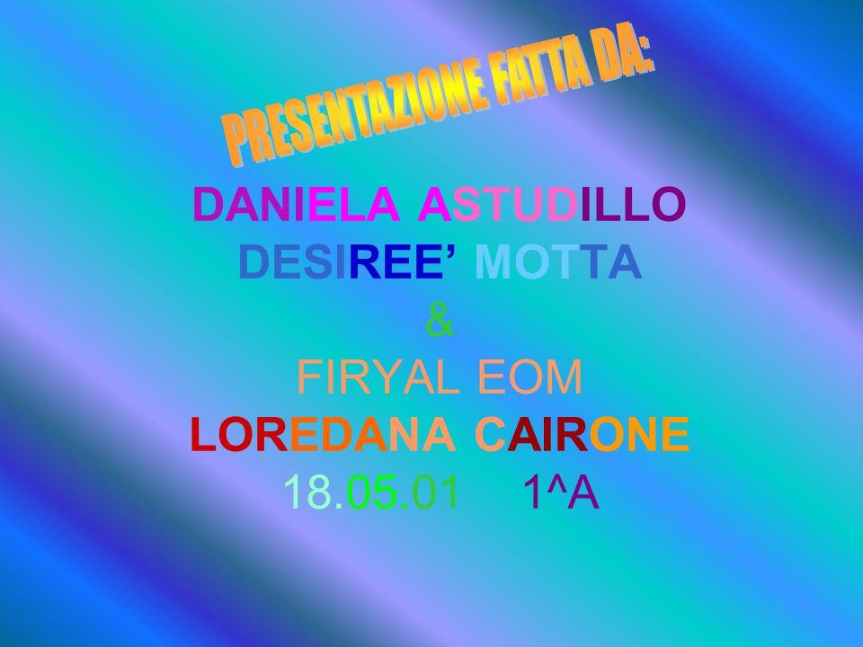 DANIELA ASTUDILLO DESIREE' MOTTA & FIRYAL EOM LOREDANA CAIRONE 18.05.01 1^A