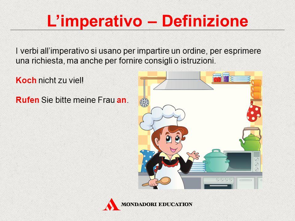 L'imperativo – Definizione I verbi all'imperativo si usano per impartire un ordine, per esprimere una richiesta, ma anche per fornire consigli o istruzioni.