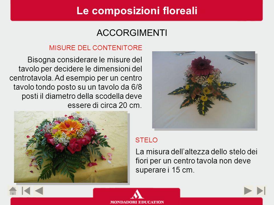 La misura dell'altezza dello stelo dei fiori per un centro tavola non deve superare i 15 cm.
