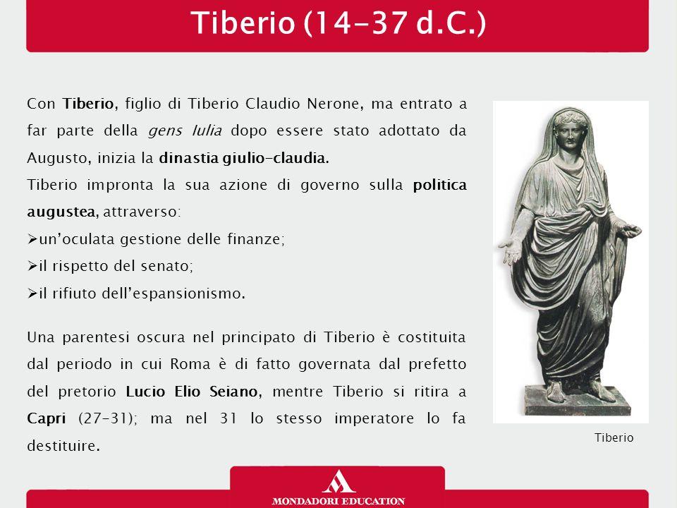 Caligola (37-41 d.C.) A Tiberio succede Caligola, figlio di Germanico: quest'ultimo, nipote di Tiberio, valido generale e figura molto amata dal popolo, era morto in circostanze misteriose nel 19 d.C.