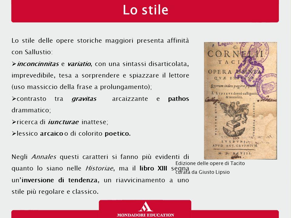 Lo stile Lo stile delle opere storiche maggiori presenta affinità con Sallustio:  inconcinnitas e variatio, con una sintassi disarticolata, imprevedi