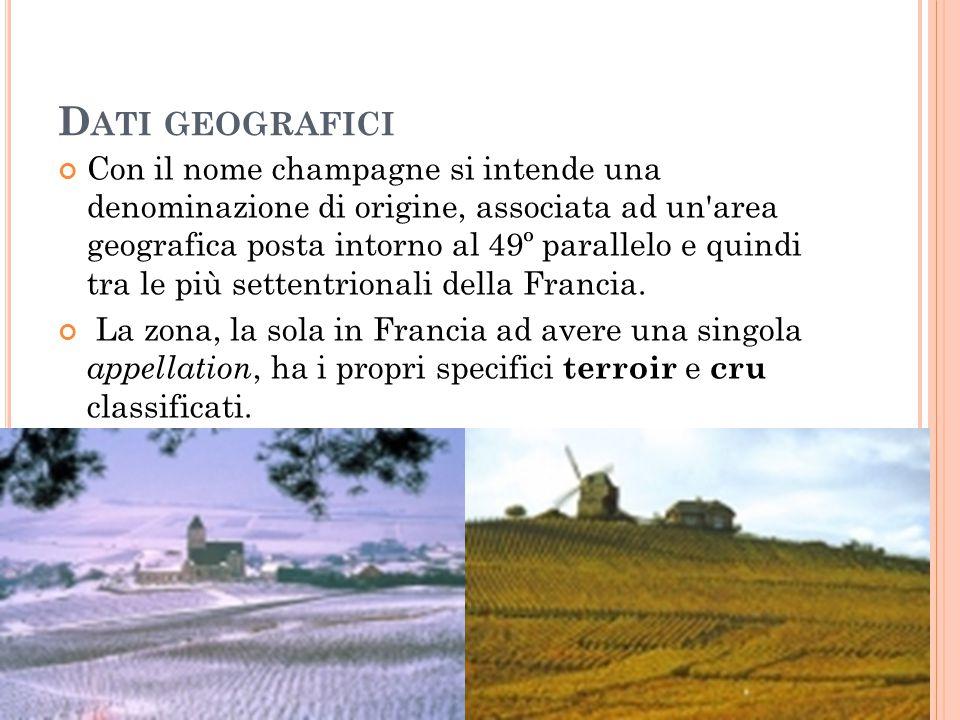 D ATI GEOGRAFICI Con il nome champagne si intende una denominazione di origine, associata ad un'area geografica posta intorno al 49º parallelo e quind