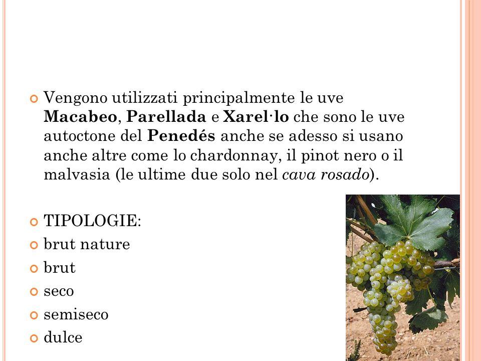 Vengono utilizzati principalmente le uve Macabeo, Parellada e Xarel·lo che sono le uve autoctone del Penedés anche se adesso si usano anche altre come