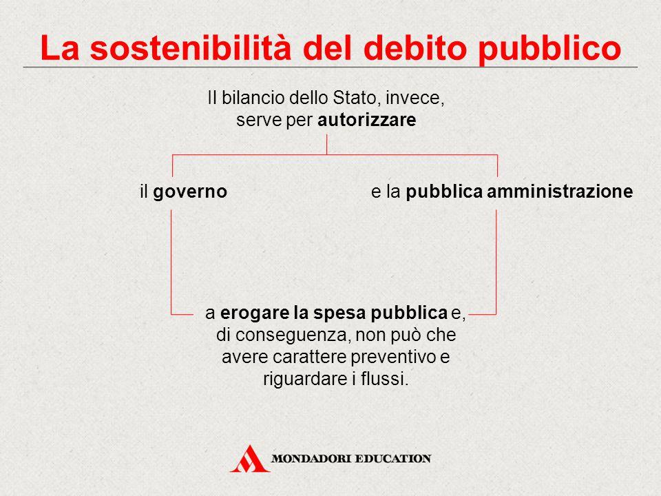 a erogare la spesa pubblica e, di conseguenza, non può che avere carattere preventivo e riguardare i flussi. Il bilancio dello Stato, invece, serve pe