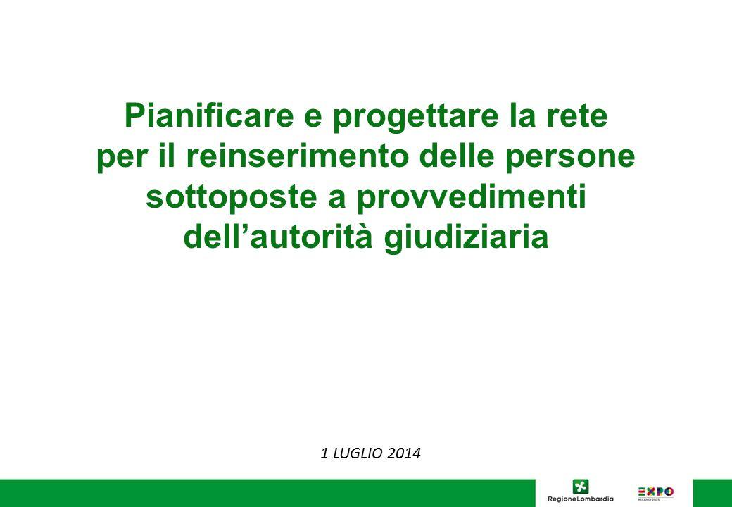 Pianificare e progettare la rete per il reinserimento delle persone sottoposte a provvedimenti dell'autorità giudiziaria 1 LUGLIO 2014