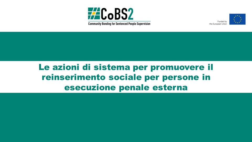 Le azioni di sistema per promuovere il reinserimento sociale per persone in esecuzione penale esterna