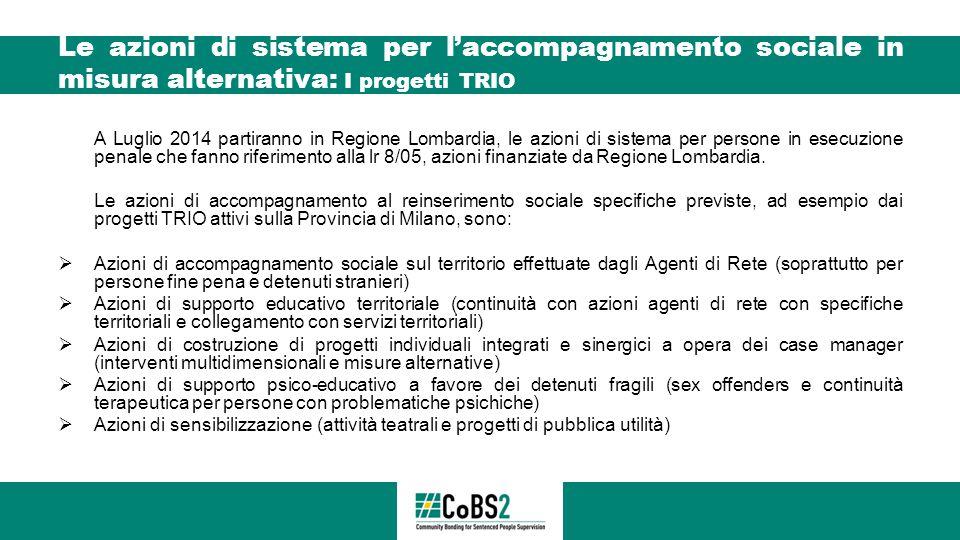 Le azioni di sistema per l'accompagnamento sociale in misura alternativa: I progetti TRIO A Luglio 2014 partiranno in Regione Lombardia, le azioni di