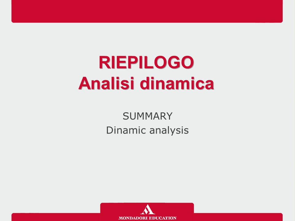SUMMARY Dinamic analysis RIEPILOGO Analisi dinamica RIEPILOGO Analisi dinamica