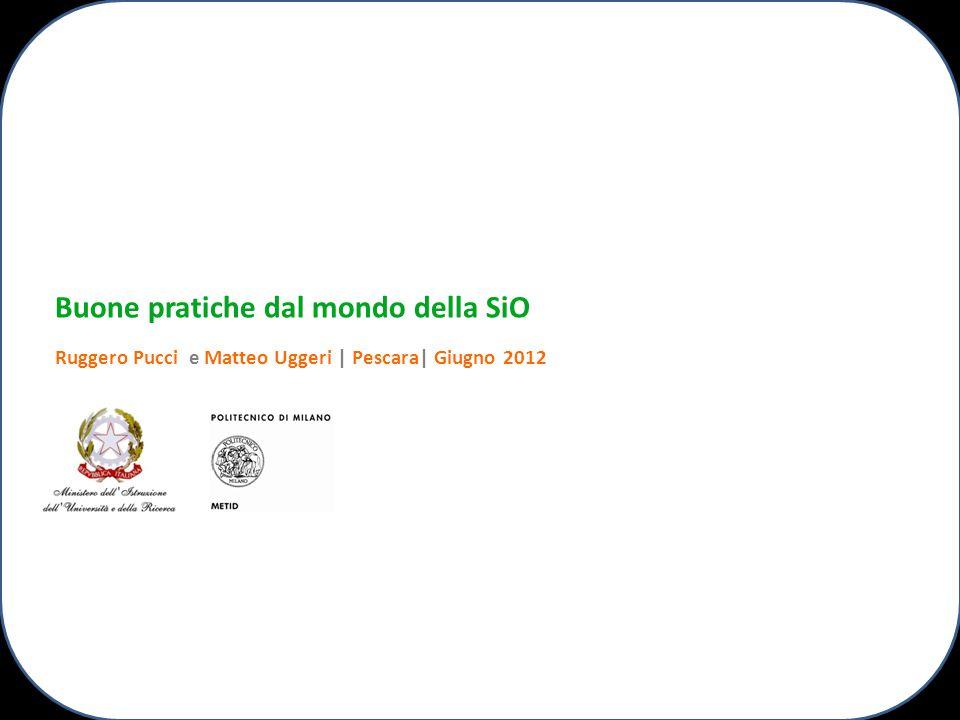 Buone pratiche dal mondo della SiO Ruggero Pucci e Matteo Uggeri | Pescara| Giugno 2012