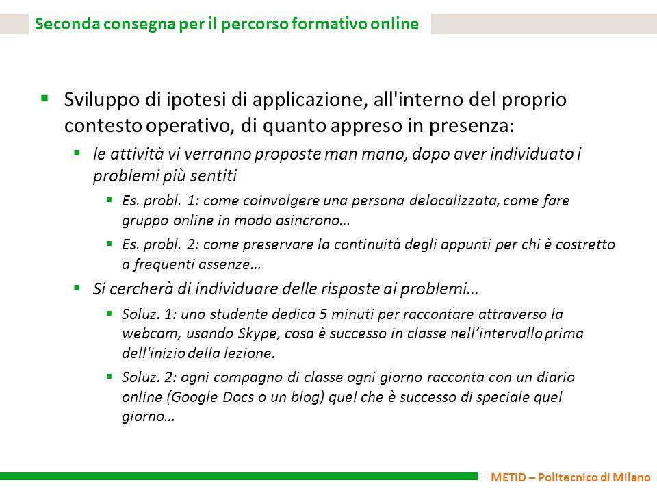 METID – Politecnico di Milano Seconda consegna per il percorso formativo online  Sviluppo di ipotesi di applicazione, all'interno del proprio contest
