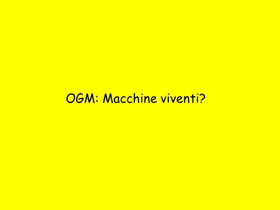 OGM: Macchine viventi?