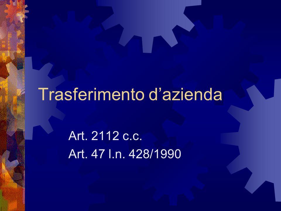 Trasferimento d'azienda Art. 2112 c.c. Art. 47 l.n. 428/1990