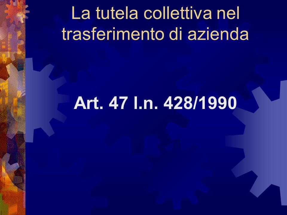 La tutela collettiva nel trasferimento di azienda Art. 47 l.n. 428/1990
