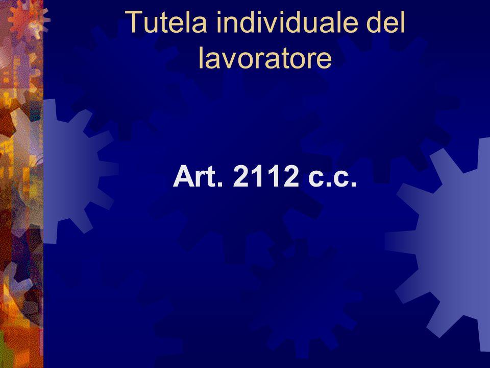 Tutela individuale del lavoratore Art. 2112 c.c.