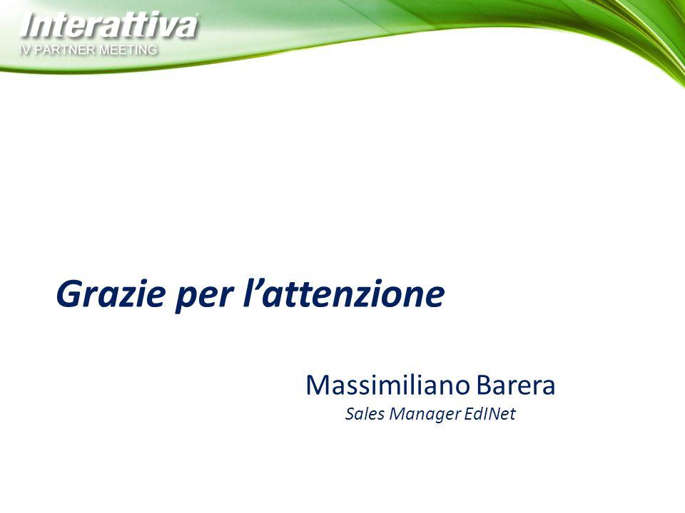 Massimiliano Barera Sales Manager EdINet Grazie per l'attenzione
