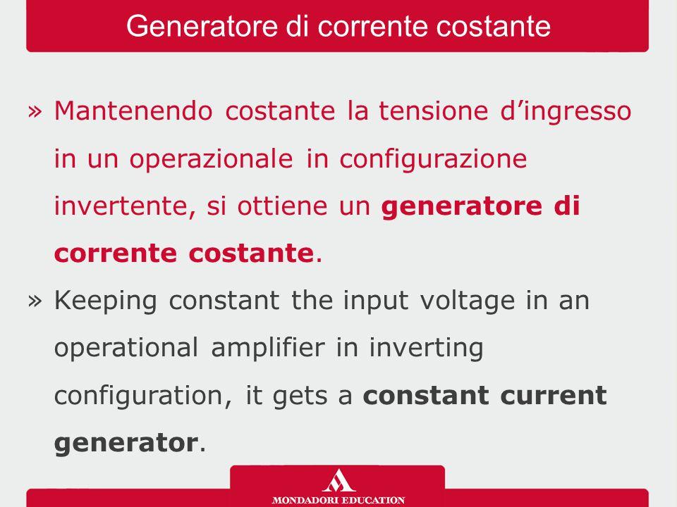 »Mantenendo costante la tensione d'ingresso in un operazionale in configurazione invertente, si ottiene un generatore di corrente costante. »Keeping c