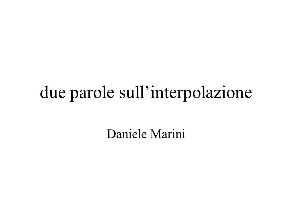 due parole sull'interpolazione Daniele Marini