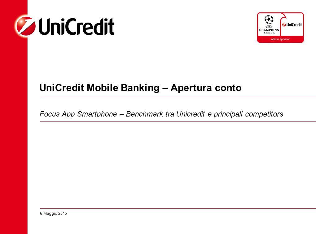 UniCredit Mobile Banking – Apertura conto Focus App Smartphone – Benchmark tra Unicredit e principali competitors 6 Maggio 2015