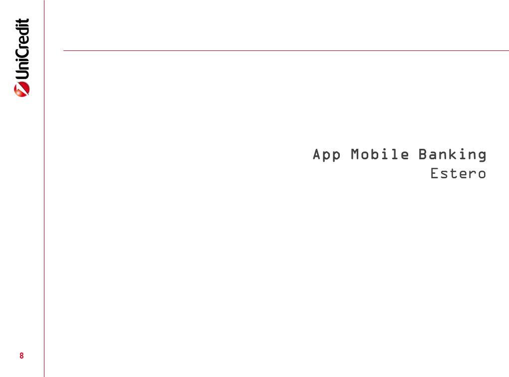 9 APP MOBILE BANKING – ESTERO Confronto tra: mBank (Polonia) – CommBank (Australia) –Societè Generale (Francia) APP MOBILE BANKING – ESTERO Confronto tra: mBank (Polonia) – CommBank (Australia) –Societè Generale (Francia) L apertura del conto non è disponibile in quanto l applicazione va prima attivata tramite computer.