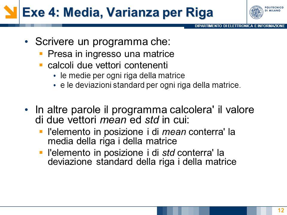 DIPARTIMENTO DI ELETTRONICA E INFORMAZIONE Exe 4: Media, Varianza per Riga Scrivere un programma che:  Presa in ingresso una matrice  calcoli due ve