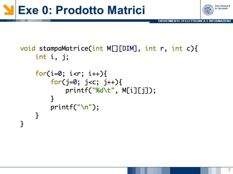 DIPARTIMENTO DI ELETTRONICA E INFORMAZIONE Exe 0: Prodotto Matrici 8