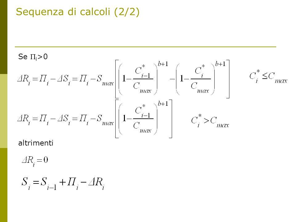 Sequenza di calcoli (2/2) Se  i >0 altrimenti