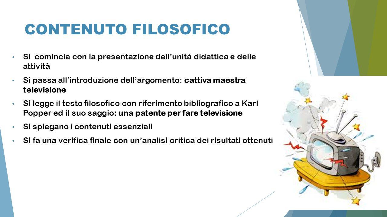 7 CONTENUTO FILOSOFICO Si comincia con la presentazione dell'unità didattica e delle attività Si passa all'introduzione dell'argomento: cattiva maestr