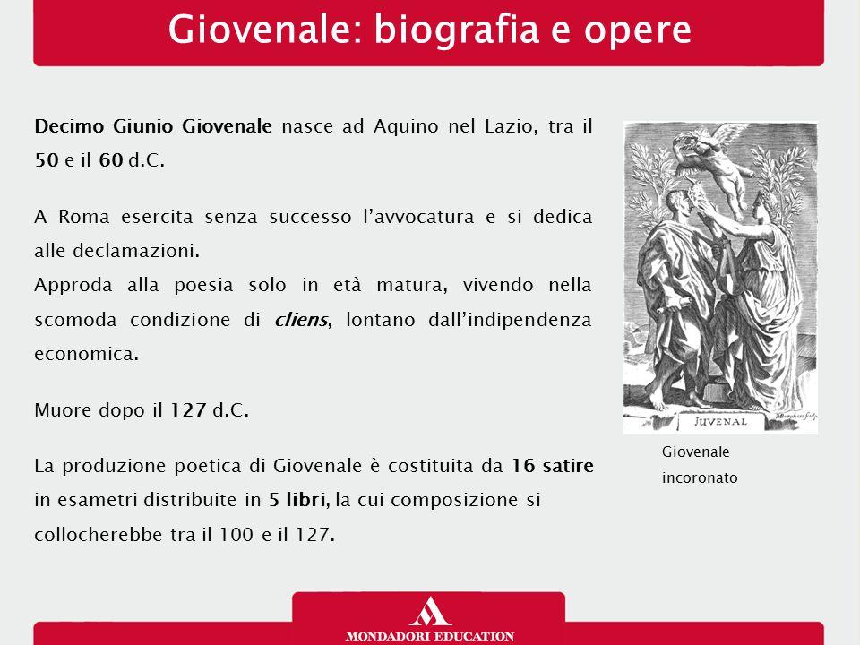 Giovenale: biografia e opere Decimo Giunio Giovenale nasce ad Aquino nel Lazio, tra il 50 e il 60 d.C. A Roma esercita senza successo l'avvocatura e s