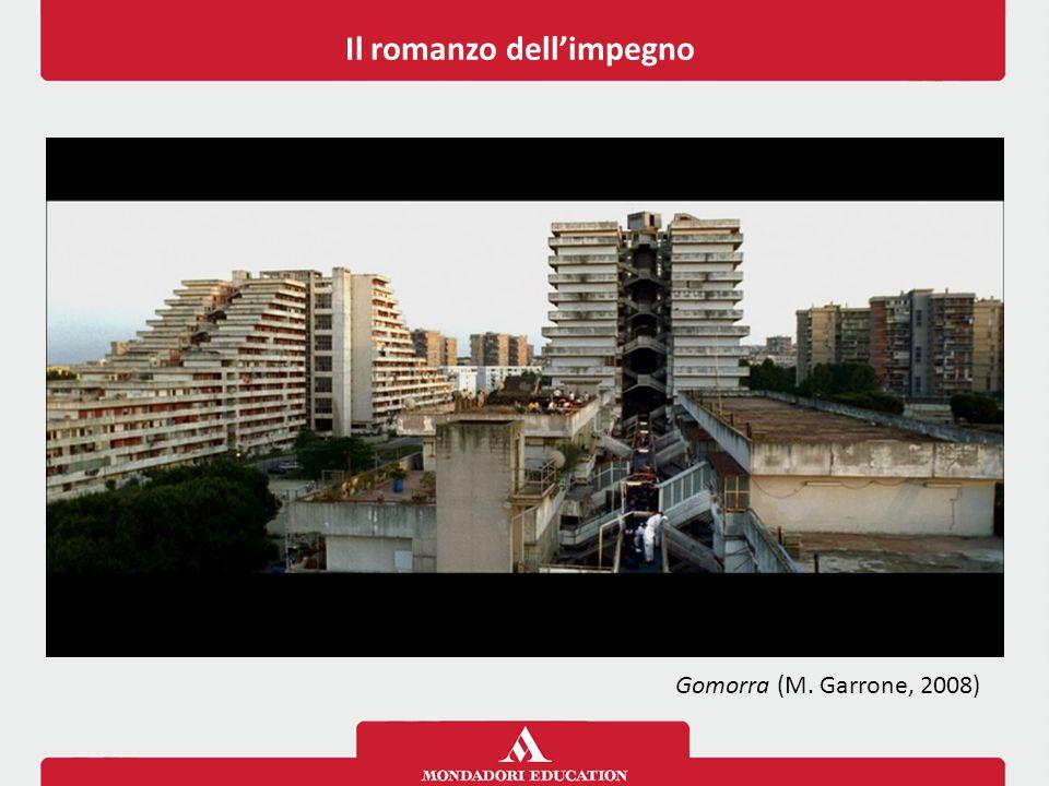 Il romanzo dell'impegno Gomorra (M. Garrone, 2008)