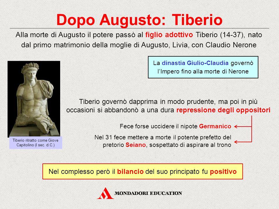 Dopo Augusto: Tiberio Alla morte di Augusto il potere passò al figlio adottivo Tiberio (14-37), nato dal primo matrimonio della moglie di Augusto, Liv