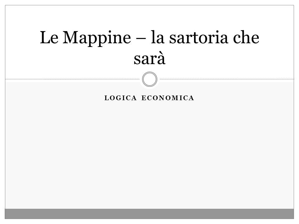 LOGICA ECONOMICA Le Mappine – la sartoria che sarà