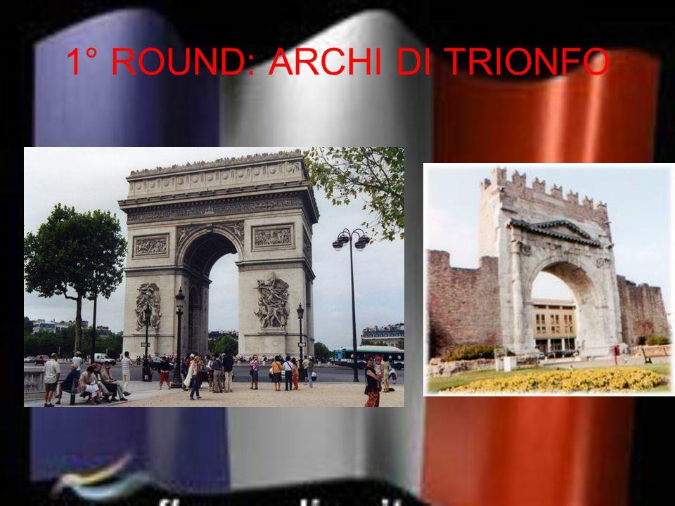 1° ROUND: ARCHI DI TRIONFO